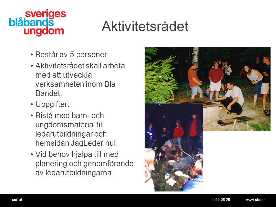 2014-06-26www.sbu.nusidfot Aktivitetsrådet •Består av 5 personer •Aktivitetsrådet skall arbeta med att utveckla verksamheten inom Blå Bandet.