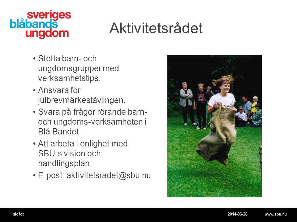 2014-06-26www.sbu.nusidfot Aktivitetsrådet •Stötta barn- och ungdomsgrupper med verksamhetstips.