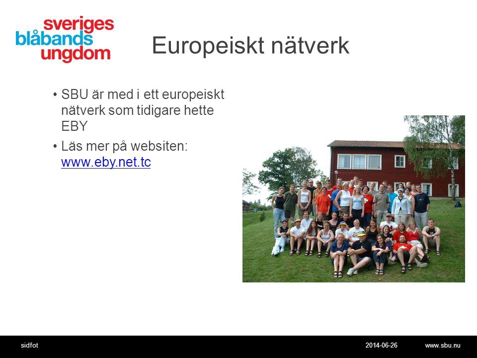 2014-06-26www.sbu.nusidfot Europeiskt nätverk •SBU är med i ett europeiskt nätverk som tidigare hette EBY •Läs mer på websiten: www.eby.net.tc www.eby.net.tc