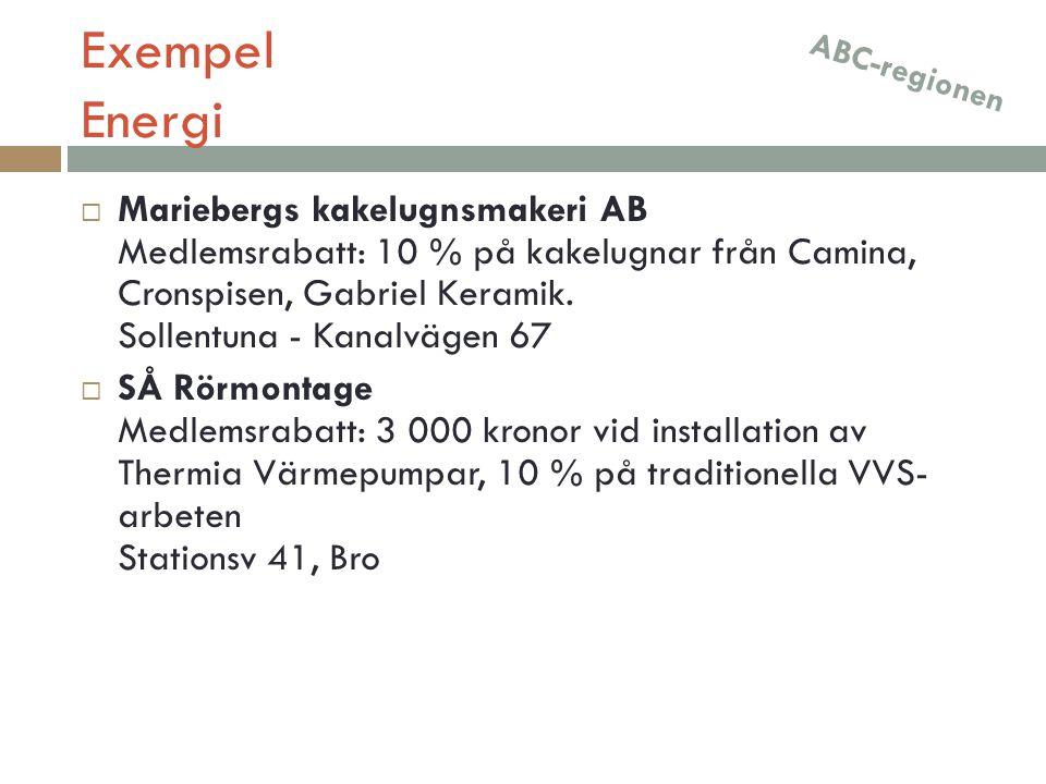 Exempel Energi  Mariebergs kakelugnsmakeri AB Medlemsrabatt: 10 % på kakelugnar från Camina, Cronspisen, Gabriel Keramik. Sollentuna - Kanalvägen 67