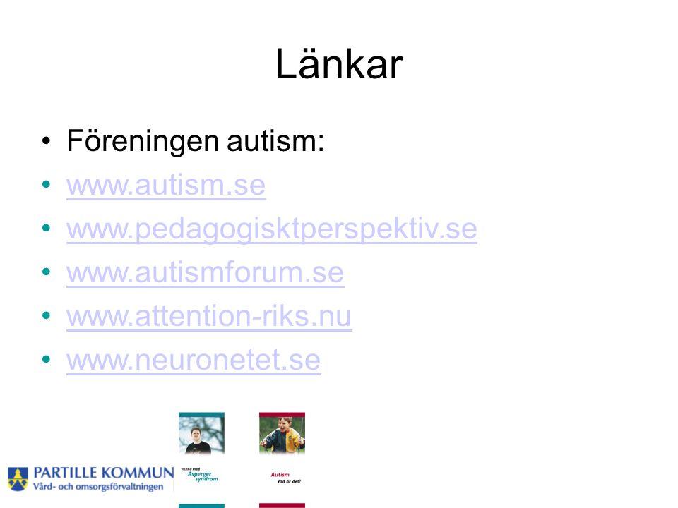 Länkar •Föreningen autism: •www.autism.sewww.autism.se •www.pedagogisktperspektiv.sewww.pedagogisktperspektiv.se •www.autismforum.sewww.autismforum.se •www.attention-riks.nuwww.attention-riks.nu •www.neuronetet.sewww.neuronetet.se