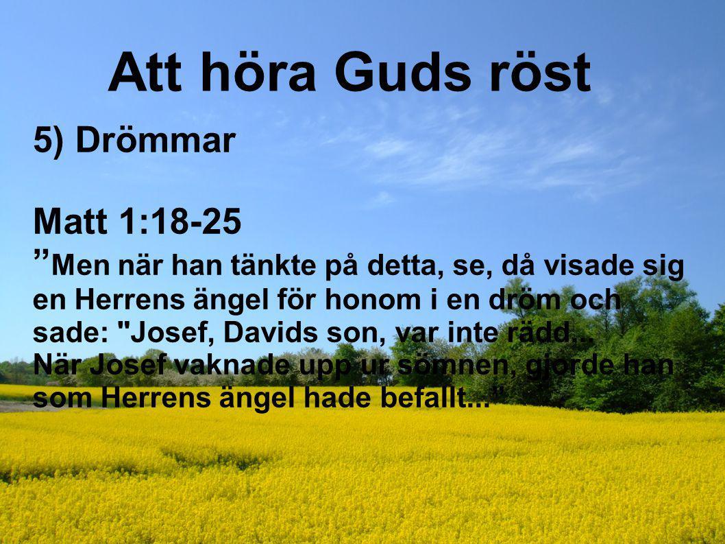 """Att höra Guds röst 5) Drömmar Matt 1:18-25 """" Men när han tänkte på detta, se, då visade sig en Herrens ängel för honom i en dröm och sade:"""