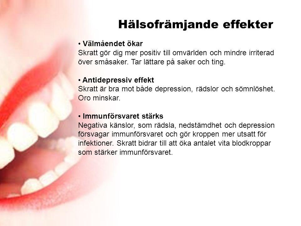 • Välmåendet ökar Skratt gör dig mer positiv till omvärlden och mindre irriterad över småsaker. Tar lättare på saker och ting. • Antidepressiv effekt