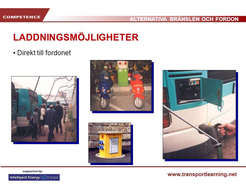 ALTERNATIVA BRÄNSLEN OCH FORDON www.transportlearning.net LADDNINGSMÖJLIGHETER • Direkt till fordonet