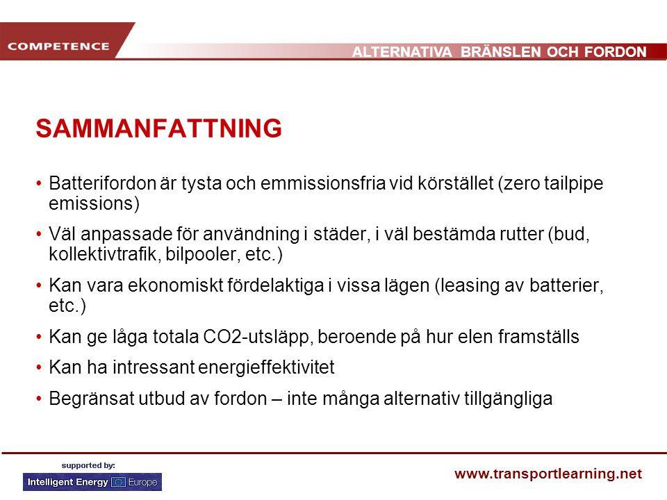 ALTERNATIVA BRÄNSLEN OCH FORDON www.transportlearning.net SAMMANFATTNING •Batterifordon är tysta och emmissionsfria vid körstället (zero tailpipe emis
