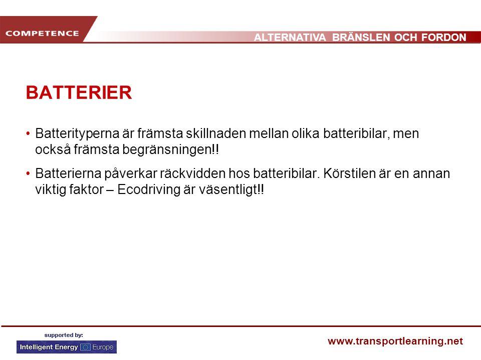 ALTERNATIVA BRÄNSLEN OCH FORDON www.transportlearning.net BATTERIER •Batterityperna är främsta skillnaden mellan olika batteribilar, men också främsta