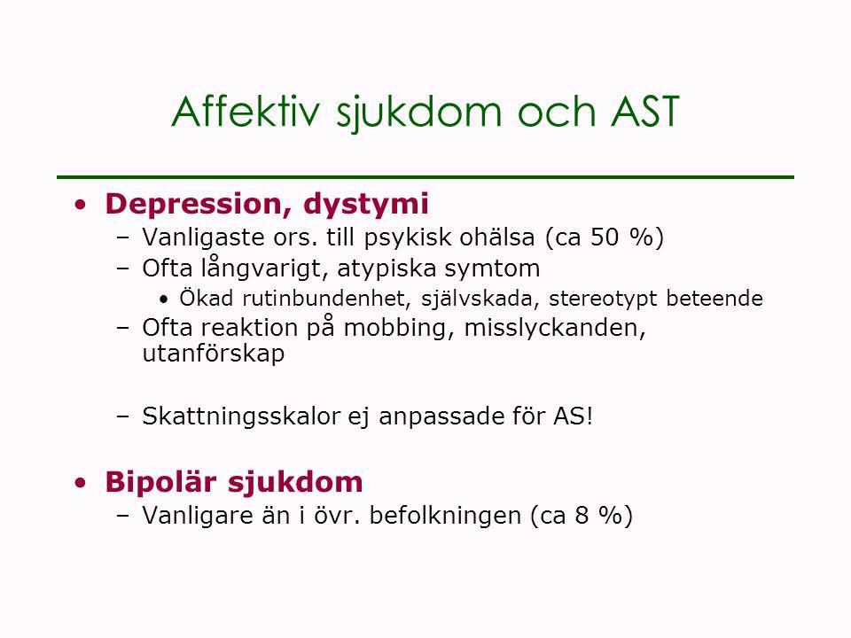 Affektiv sjukdom och AST •Depression, dystymi –Vanligaste ors.