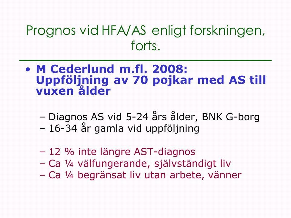 Prognos vid HFA/AS enligt forskningen, forts.•M Cederlund m.fl.