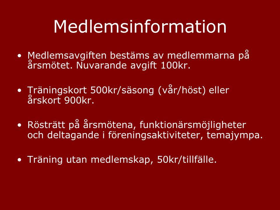 Medlemsinformation •Medlemsavgiften bestäms av medlemmarna på årsmötet. Nuvarande avgift 100kr. •Träningskort 500kr/säsong (vår/höst) eller årskort 90