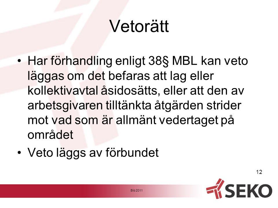 Vetorätt •Har förhandling enligt 38§ MBL kan veto läggas om det befaras att lag eller kollektivavtal åsidosätts, eller att den av arbetsgivaren tilltä