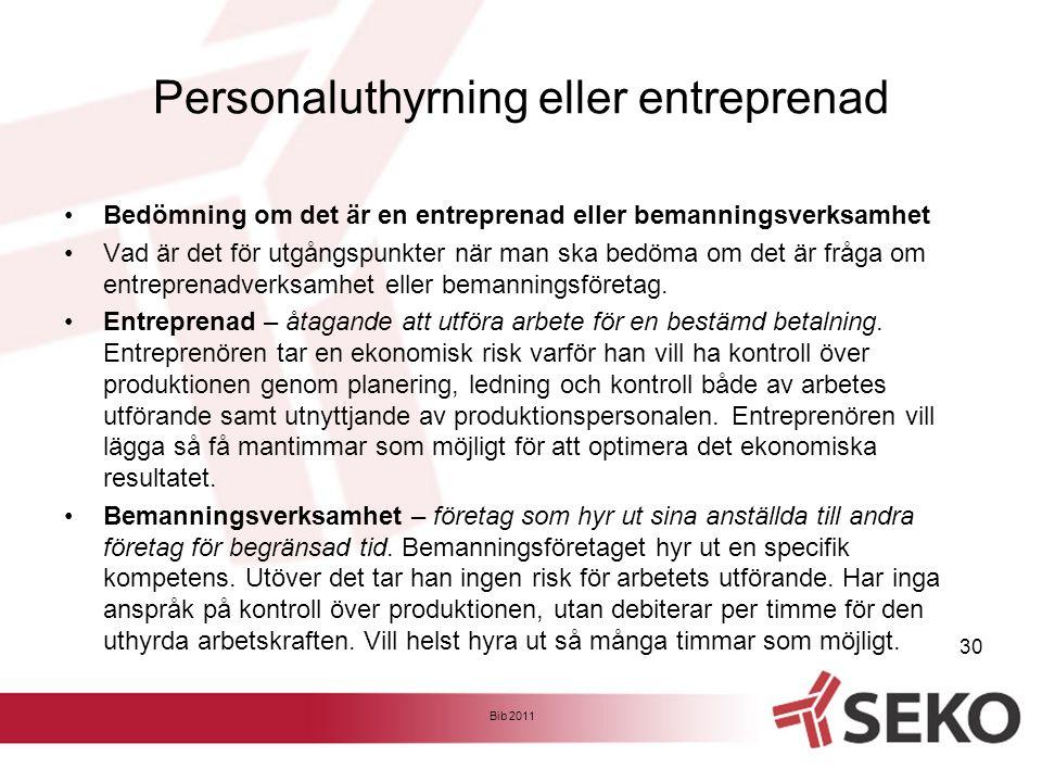 Personaluthyrning eller entreprenad •Bedömning om det är en entreprenad eller bemanningsverksamhet •Vad är det för utgångspunkter när man ska bedöma o