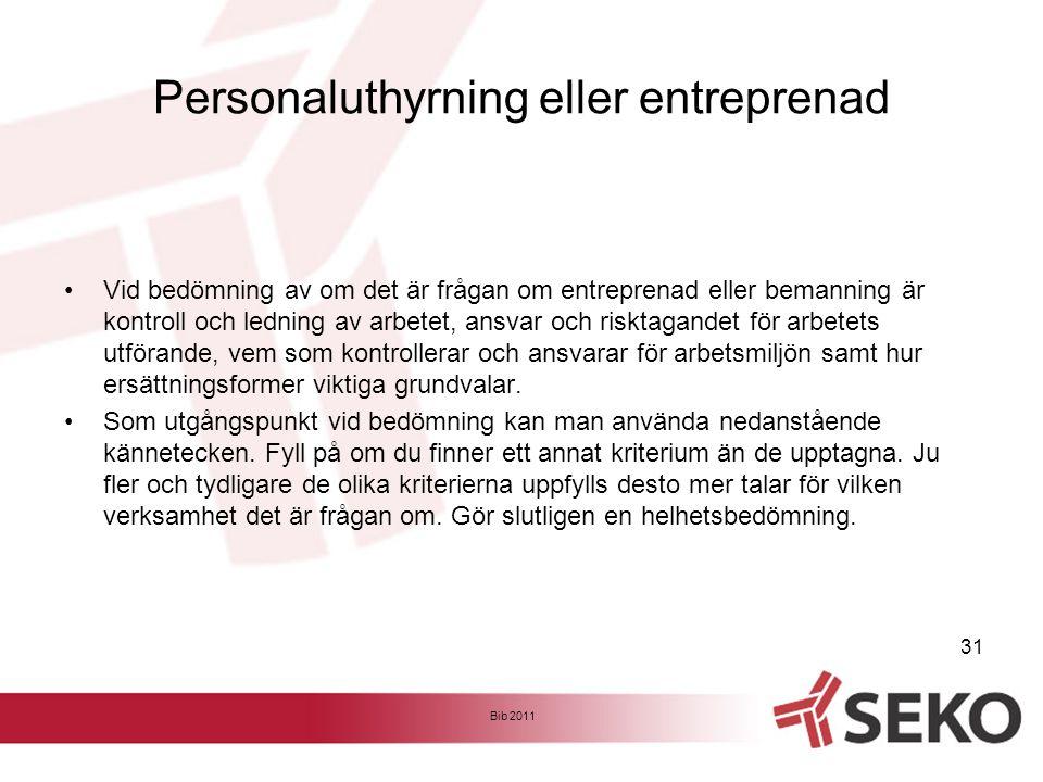 Personaluthyrning eller entreprenad •Vid bedömning av om det är frågan om entreprenad eller bemanning är kontroll och ledning av arbetet, ansvar och r