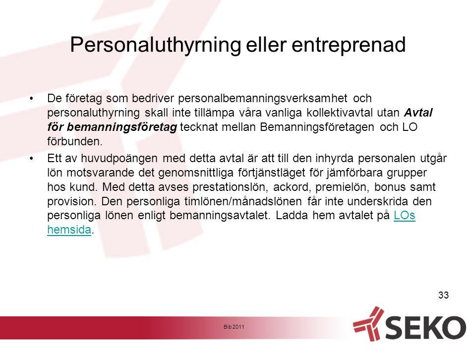 Personaluthyrning eller entreprenad •De företag som bedriver personalbemanningsverksamhet och personaluthyrning skall inte tillämpa våra vanliga kolle