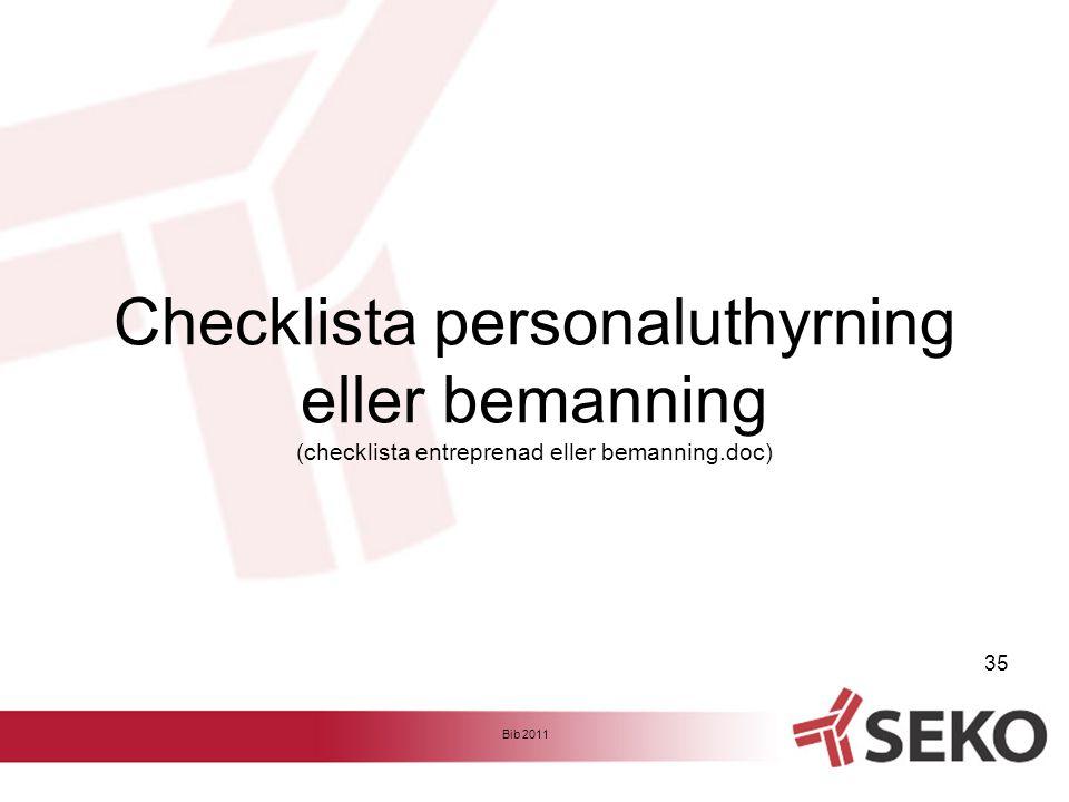 Checklista personaluthyrning eller bemanning (checklista entreprenad eller bemanning.doc) Bib 2011 35