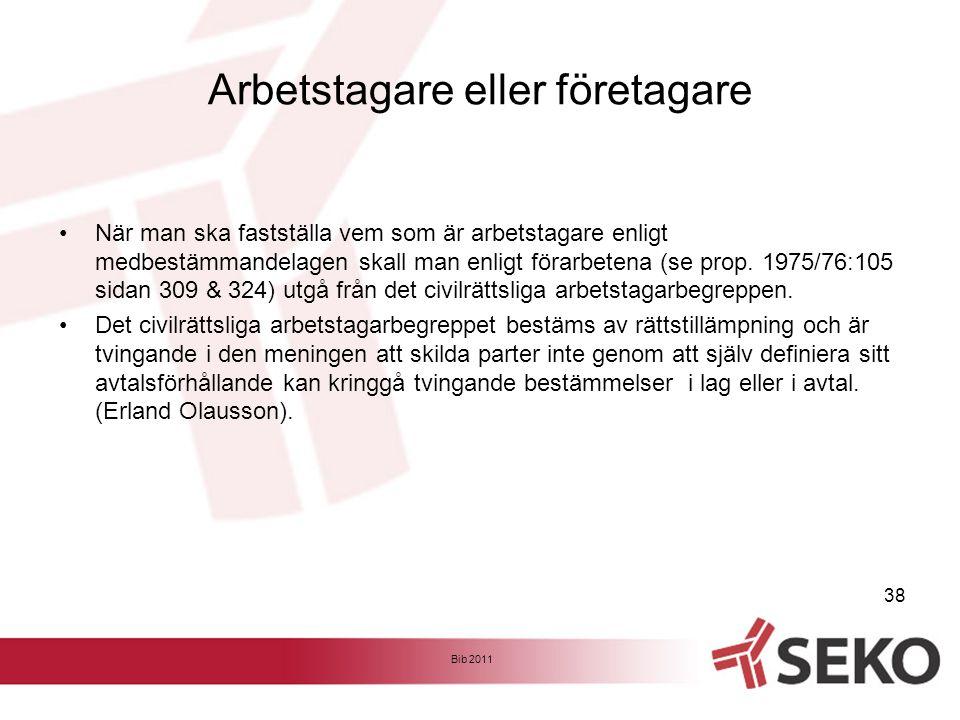 Arbetstagare eller företagare •När man ska fastställa vem som är arbetstagare enligt medbestämmandelagen skall man enligt förarbetena (se prop. 1975/7