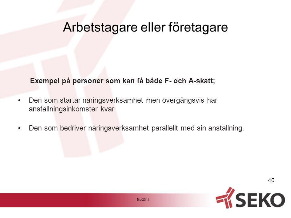 Exempel på personer som kan få både F- och A-skatt; •Den som startar näringsverksamhet men övergångsvis har anställningsinkomster kvar •Den som bedriv