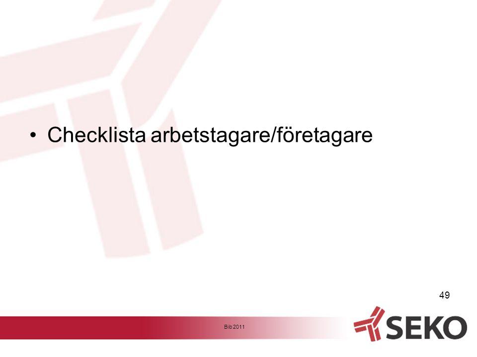 •Checklista arbetstagare/företagare Bib 2011 49