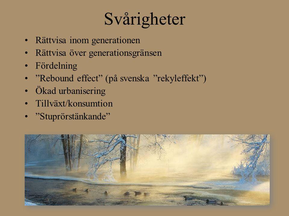 Lösningar •Etik för ett globalt samhälle •Omfördelning •Demokratisering: Internet och den globala kommunikationen •Jämställdhet •Integrerad planering LänkLänk •Blandstaden: Majorna i Göteborg http://www.majeko.se/http://www.majeko.se/