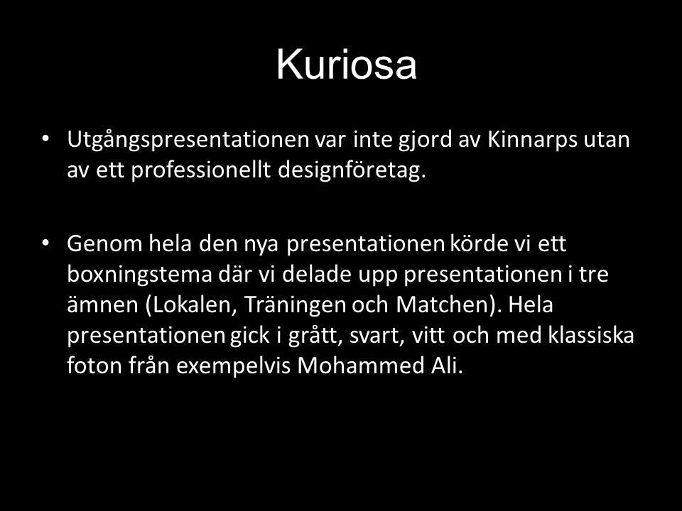 Kuriosa • Utgångspresentationen var inte gjord av Kinnarps utan av ett professionellt designföretag. • Genom hela den nya presentationen körde vi ett