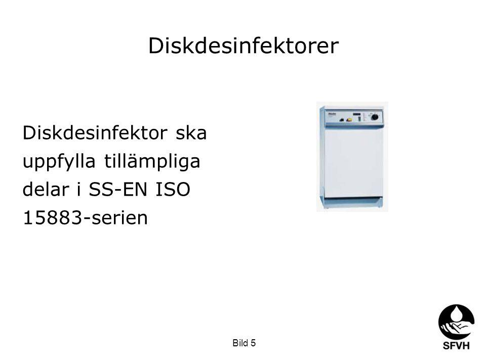 SODA februari 2009 Diskdesinfektorer Diskdesinfektor ska uppfylla tillämpliga delar i SS-EN ISO 15883-serien Bild 5