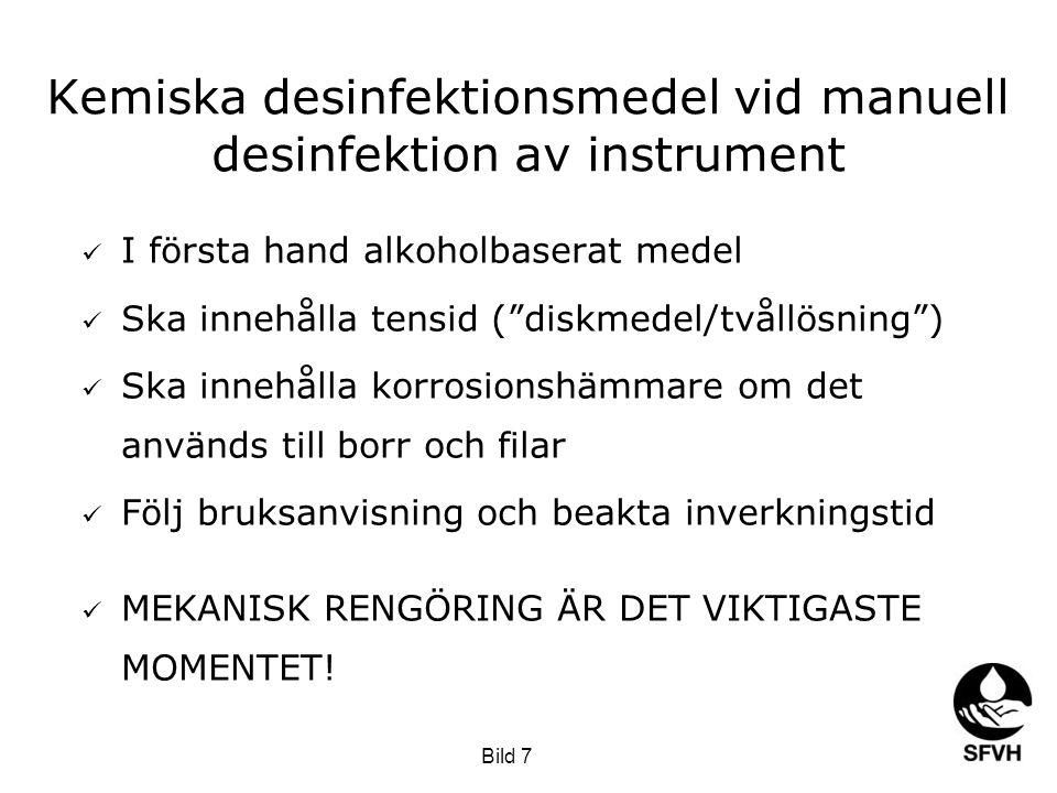 """SODA februari 2009 Kemiska desinfektionsmedel vid manuell desinfektion av instrument  I första hand alkoholbaserat medel  Ska innehålla tensid (""""dis"""