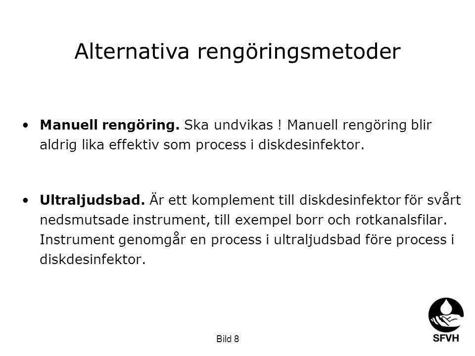 SODA februari 2009 •Manuell rengöring. Ska undvikas ! Manuell rengöring blir aldrig lika effektiv som process i diskdesinfektor. •Ultraljudsbad. Är et