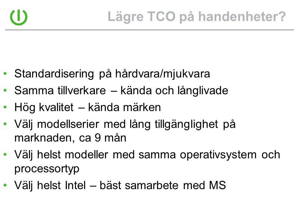 Lägre TCO på handenheter? •Standardisering på hårdvara/mjukvara •Samma tillverkare – kända och långlivade •Hög kvalitet – kända märken •Välj modellser