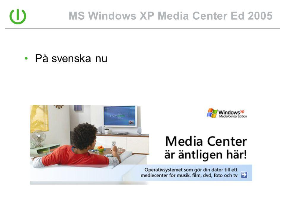 MS Windows XP Media Center Ed 2005 •På svenska nu