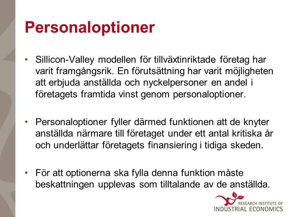 Personaloptioner •Sillicon-Valley modellen för tillväxtinriktade företag har varit framgångsrik.
