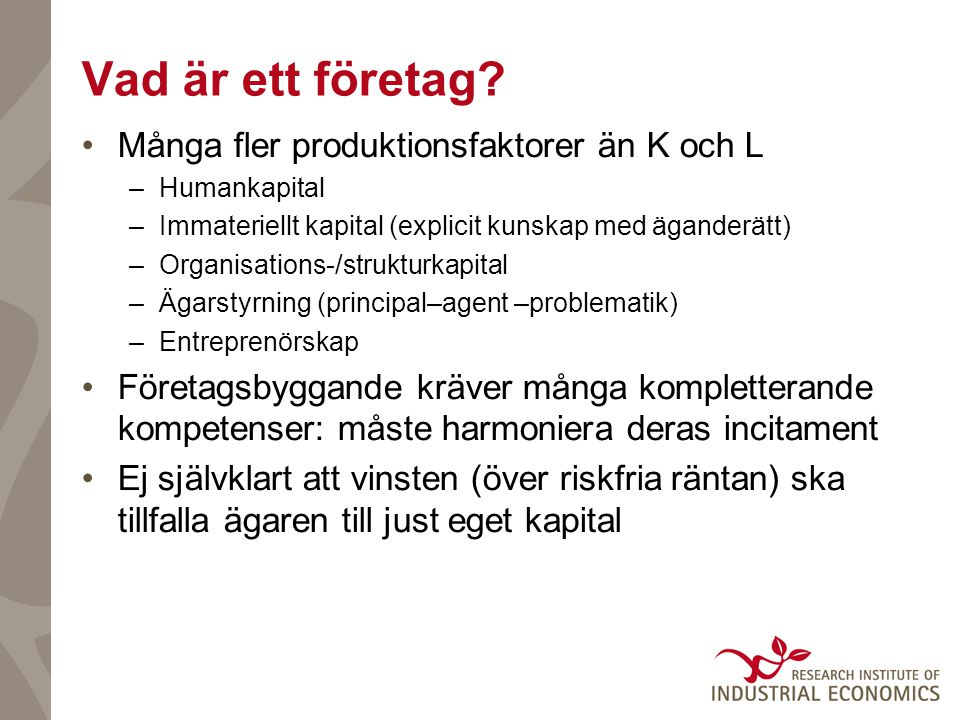 Olika syner på företagsbeskattning •Harberger (1962): Traditionella synen •Bl.a.