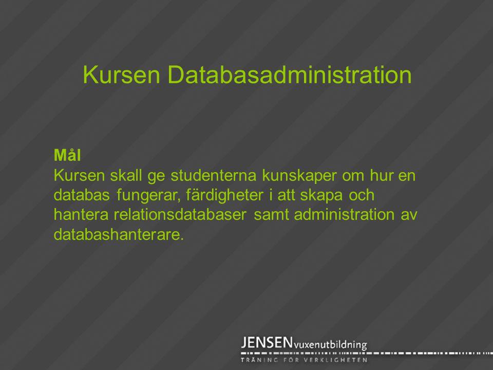Mål Kursen skall ge studenterna kunskaper om hur en databas fungerar, färdigheter i att skapa och hantera relationsdatabaser samt administration av da