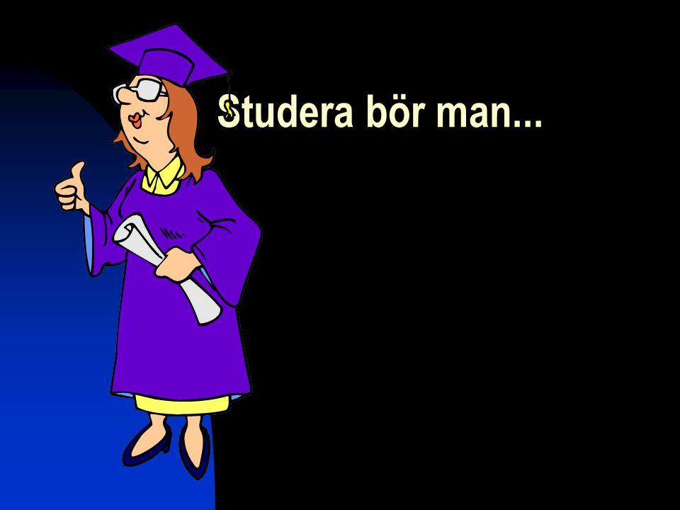Studera bör man...