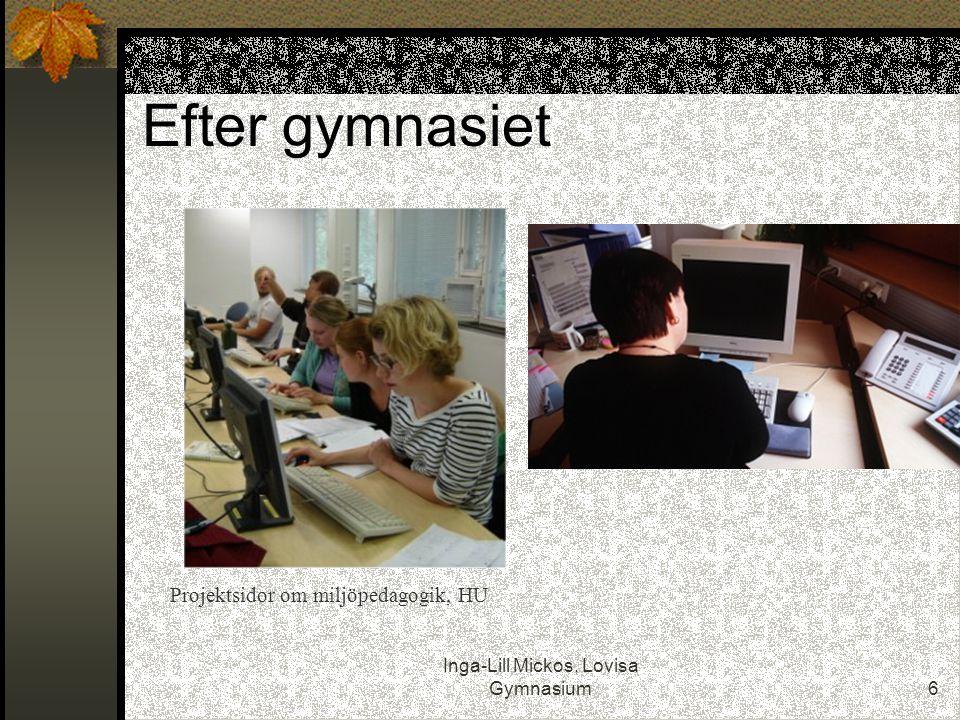 Inga-Lill Mickos, Lovisa Gymnasium6 Efter gymnasiet Projektsidor om miljöpedagogik, HU