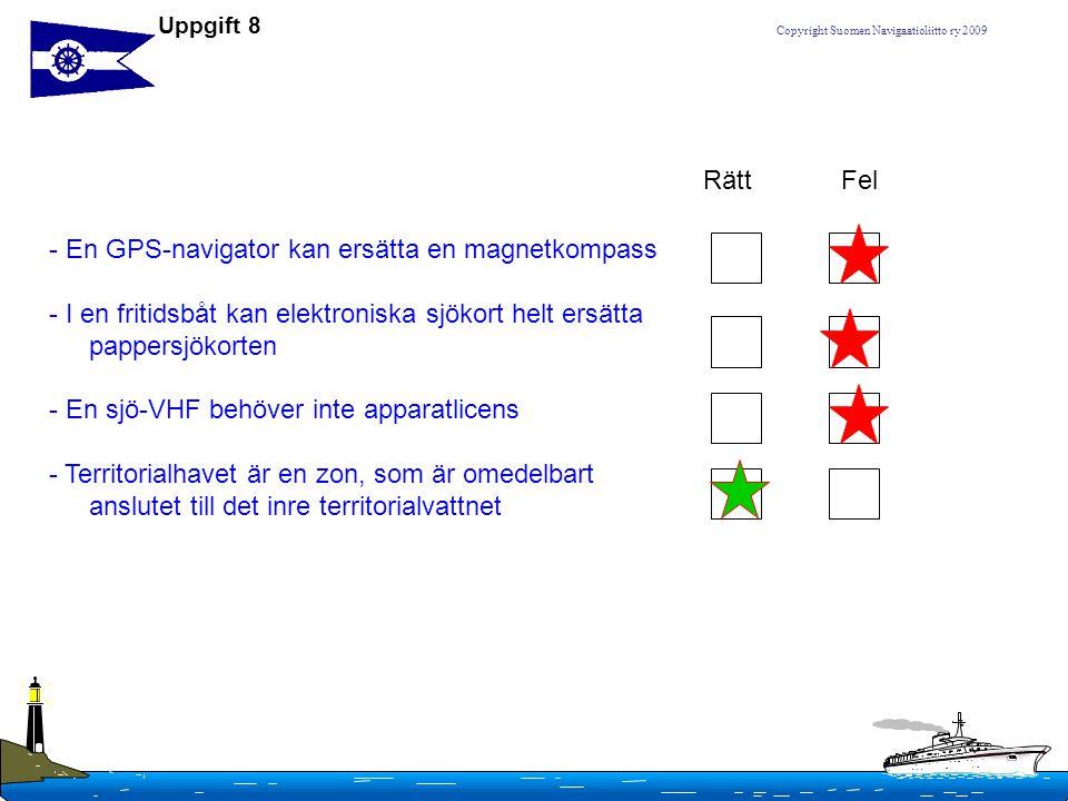 Copyright Suomen Navigaatioliitto ry 2009 - En GPS-navigator kan ersätta en magnetkompass - I en fritidsbåt kan elektroniska sjökort helt ersätta papp