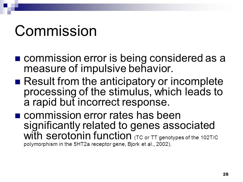 28 Commission  commission error is being considered as a measure of impulsive behavior.