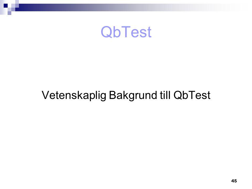 45 Vetenskaplig Bakgrund till QbTest QbTest