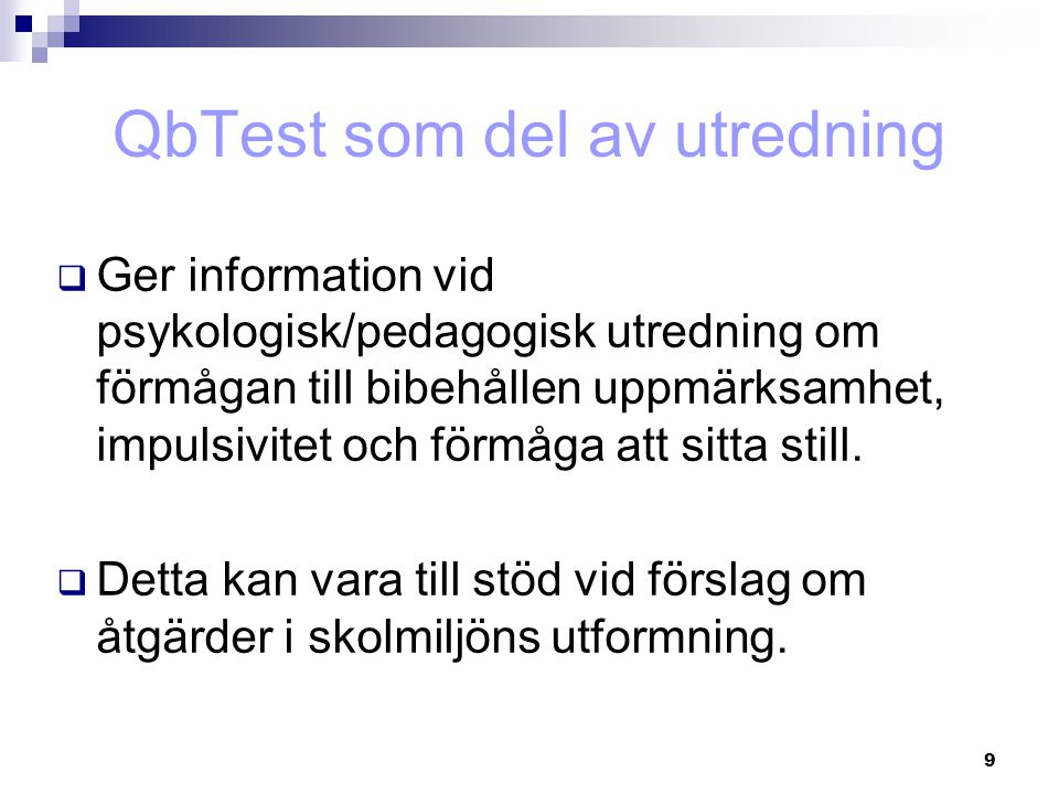 30 Gjetningar Can be caused by:  Impulsive responding  Not following the task rules
