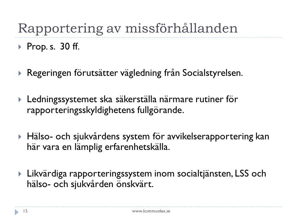 Rapportering av missförhållanden  Prop.s. 30 ff.