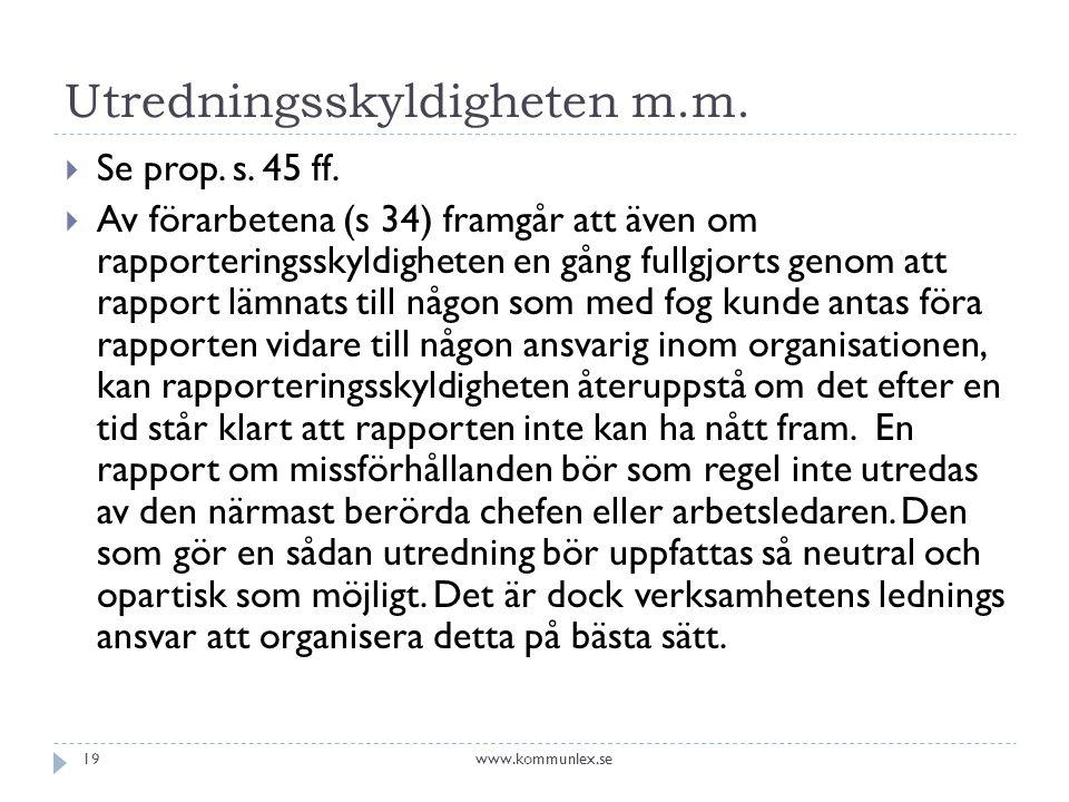 Utredningsskyldigheten m.m. Se prop. s. 45 ff.