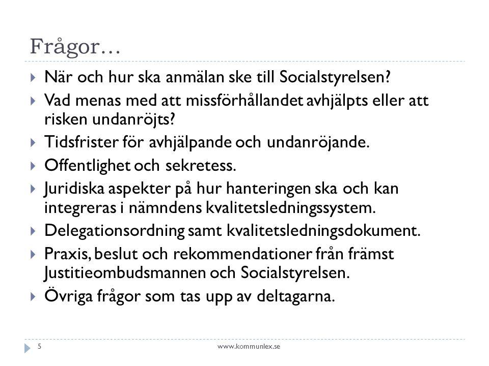 Frågor…  När och hur ska anmälan ske till Socialstyrelsen.