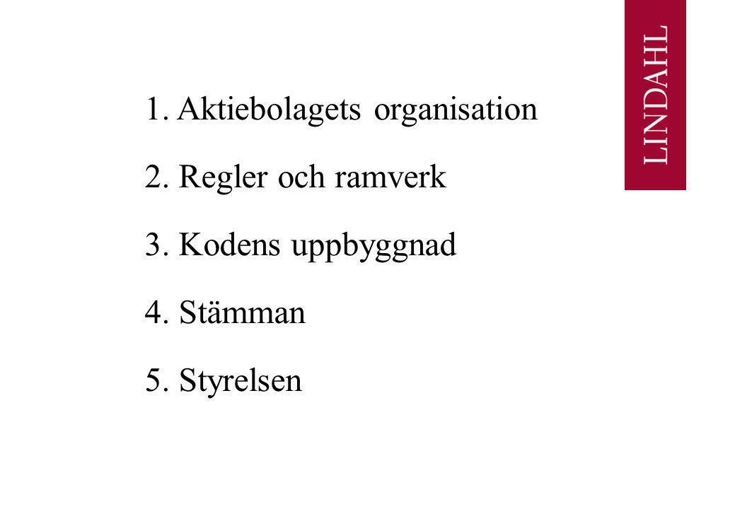 1. Aktiebolagets organisation 2. Regler och ramverk 3. Kodens uppbyggnad 4. Stämman 5. Styrelsen