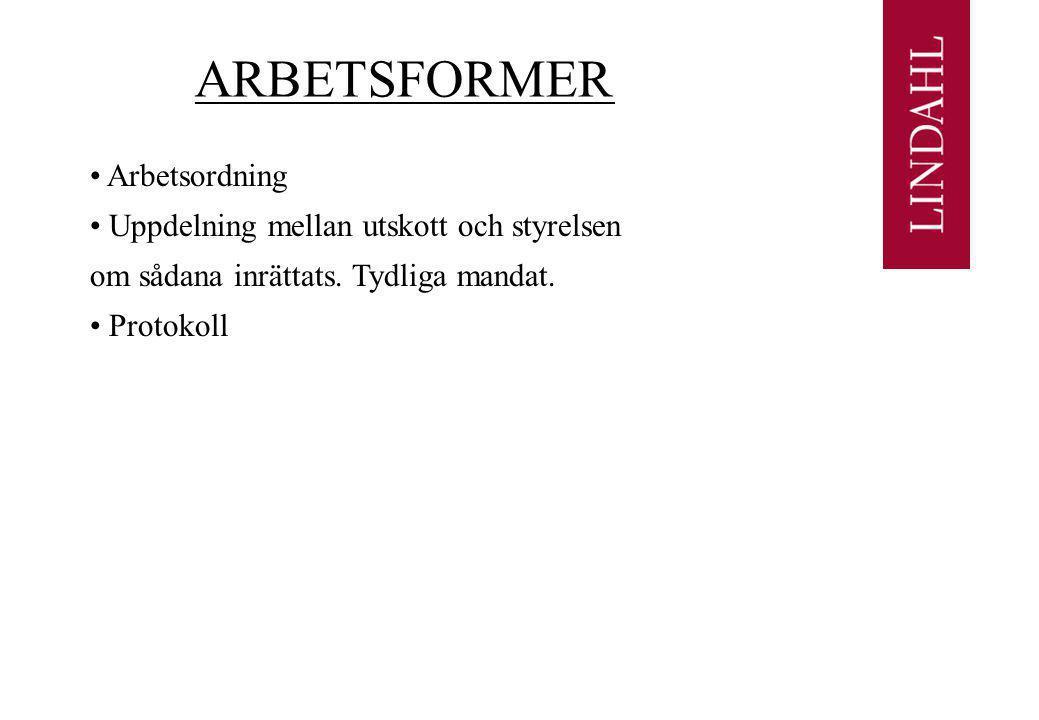 ARBETSFORMER • Arbetsordning • Uppdelning mellan utskott och styrelsen om sådana inrättats.