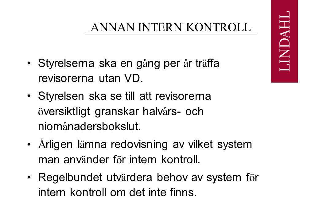 ANNAN INTERN KONTROLL •Styrelserna ska en g å ng per å r tr ä ffa revisorerna utan VD.