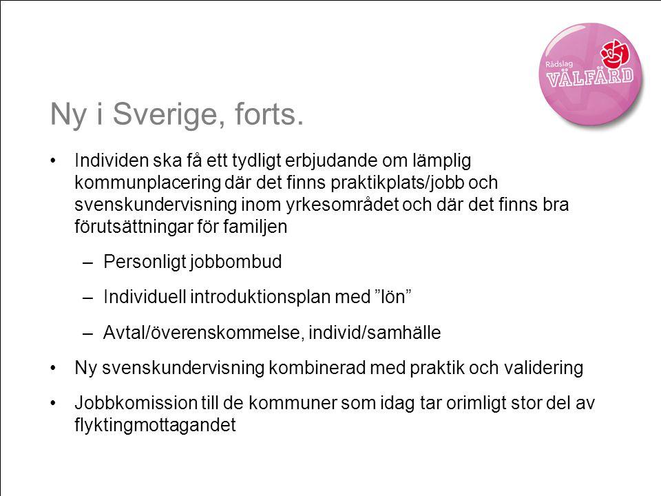 Ny i Sverige, forts. •Individen ska få ett tydligt erbjudande om lämplig kommunplacering där det finns praktikplats/jobb och svenskundervisning inom y