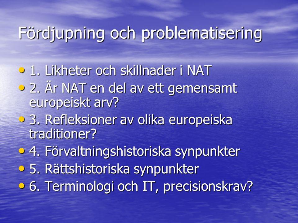 Fördjupning och problematisering • 1. Likheter och skillnader i NAT • 2.