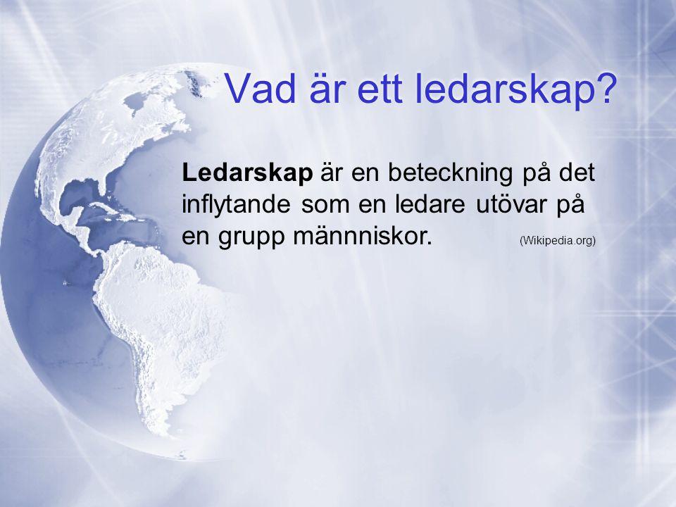Vad är ett ledarskap? Ledarskap är en beteckning på det inflytande som en ledare utövar på en grupp männniskor. (Wikipedia.org)