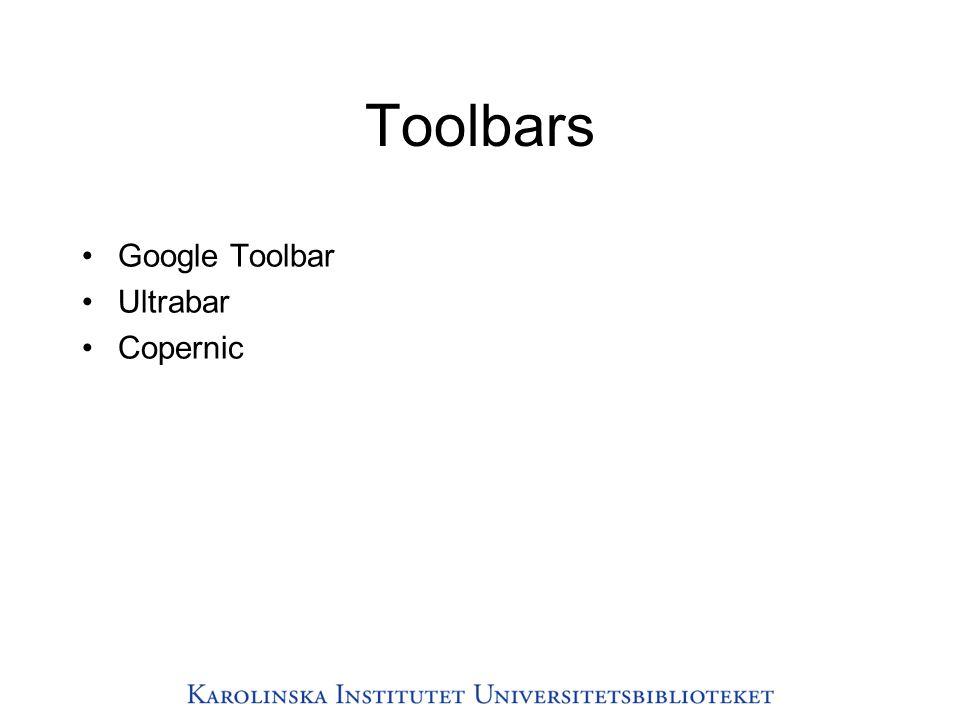 Toolbars •Google Toolbar •Ultrabar •Copernic