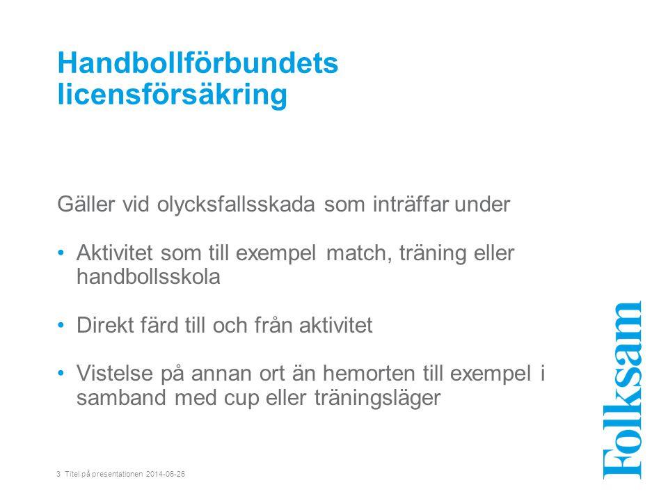 4 Titel på presentationen 2014-06-26 Handbollförbundets licensförsäkring Vad är en olycksfallsskada.