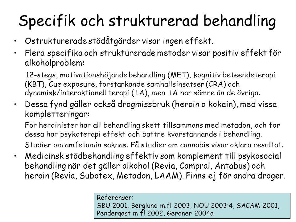 Specifik och strukturerad behandling •Ostrukturerade stödåtgärder visar ingen effekt.