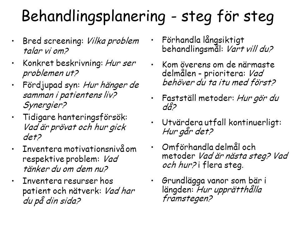 Behandlingsplanering - steg för steg •Bred screening: Vilka problem talar vi om.
